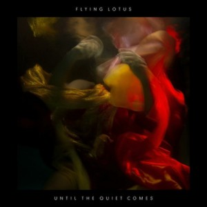 "Lazy Sunday: Flying Lotus – ""Until The Qiet Comes"""