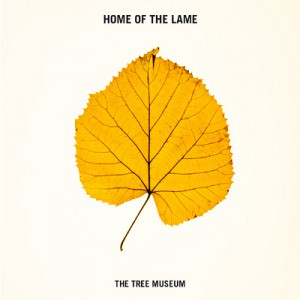 Abschiedsklänge: Home Of The Lame – The Tree Museum EP
