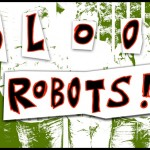 Blood Robots – die Zweite