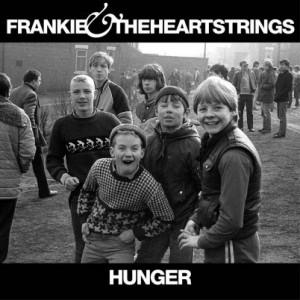 "Lazy Sunday: Frankie & The Heartstrings – ""Hunger"""
