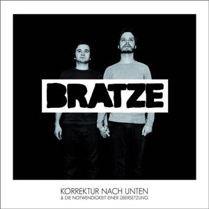 """Bratze – """"Korrektur Nach Unten"""""""